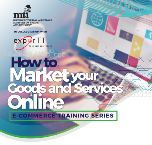 E-Commerce Training Series: How to Market Your Goods and Services Online @ ExporTT House